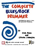 Ryan, Jim: The Complete Blues/Rock Drummer: Instrumentals, Beats and Fills for Blues/Rock Drumming