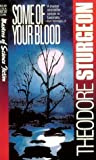 Sturgeon, Theodore: Some of Your Blood