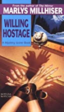 Willing Hostage by Marlys Millhiser