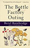 Bainbridge, Beryl: The Bottle Factory Outing
