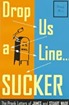 Drop Us a Line... Sucker! : The Prank…