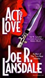 Lansdale, Joe R.: Act of Love