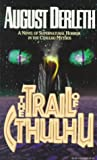 Derleth, August: The Trail of Cthulhu