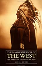 The Mammoth Book of the West: The Making of…