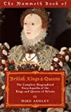 Ashley, Michael: Mammoth Book of British Kings & Queens: The Complete Biographical Encyclopedia of the Kings and Queens of Britain