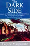 Maupassant, Guy de: The Dark Side : Tales of Terror and the Supernatural