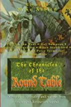 The Chronicles of the Round Table by Mike…