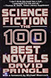 Pringle, David: Science Fiction: The 100 Best Novels : An English-Language Selection, 1949-1984