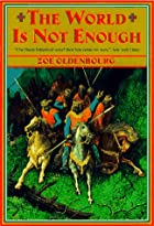 The World Is Not Enough by Zoe Oldenbourg
