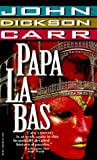 Carr, John Dickson: Papa La-Bas