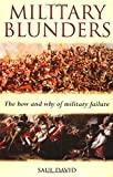 David, Saul: Military Blunders: The How and Why of Military Failure