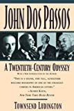Ludington, Townsend: John Dos Passos: A Twentieth-Century Odyssey