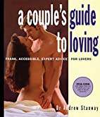 Couple's Guide to Loving: Frank, Accessible,…