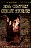 Haining, Peter: The Mammoth Book of Twentieth-Century Ghost Stories
