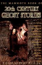 The Mammoth Book of Twentieth-Century Ghost…