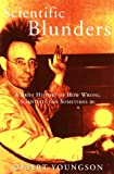 Youngson, R. M.: Scientific Blunders: A Brief History of How Wrong Scientists Can Sometimes Be...