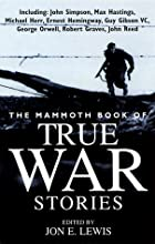 The Mammoth Book of True War Stories by Jon…