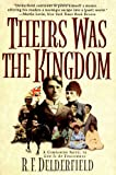 Delderfield, R. F.: Theirs Was the Kingdom