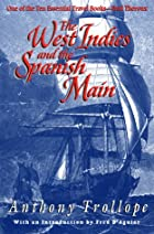 The West Indies and the Spanish Main by…