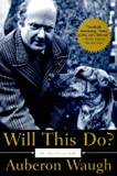 Waugh, Auberon: Will This Do?: The First Fifty Years of Auberon Waugh  An Autobiography