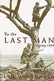 MacDonald, Lyn: To the Last Man