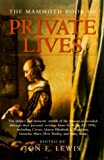 Lewis, Jon E.: The Mammoth Book of Private Lives: The Emotional & Domestic Worlds of the Famous Through Their Letters