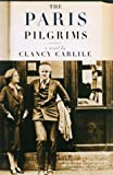 Carlile, Clancy: The Paris Pilgrims