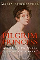 Pilgrim Princess : The Life of Princess…