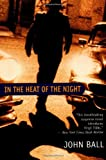 Ball, John: In the Heat of the Night