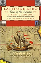 Latitude Zero: Tales of the Equator by…