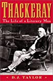 Taylor, D.J.: Thackeray: The Life of a Literary Man