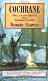 Harvey, Robert: Cochrane: The Life and Exploits of a Fighting Captain