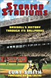 Smith, Curt: Storied Stadiums: Baseball's History Through Its Ballparks