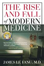 The Rise and Fall of Modern Medicine by…