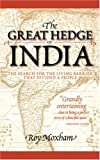 Moxham, Roy: The Great Hedge of India: The Search for the Living Barrier That Divided a Nation