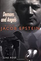 Demons and Angels: A Life of Jacob Epstein…