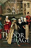 Ridley, Jasper: A Brief History of the Tudor Age (Brief History, The)
