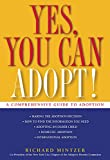 Richard Mintzer: Yes, You Can Adopt!: A Comprehensive Guide to Adoption