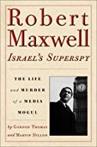 Robert Maxwell, Israel's Superspy: The Life…