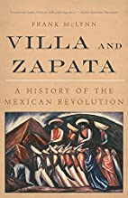 Villa and Zapata: A History of the Mexican…
