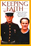 Schaeffer, John: Keeping Faith: A Father-Son Story About Love and the United States Marine Corps