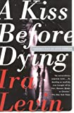 Levin, Ira: A Kiss Before Dying