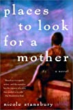 Stansbury, Nicole: Places to Look for a Mother