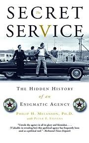 The Secret Service: The Hidden History of an…