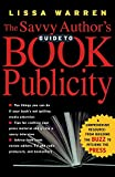 Warren, Lissa: The Savvy Author's Guide to Book Publicity