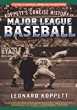 Koppett, Leonard: Koppett's Concise History of Major League Baseball