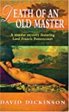 Dickinson, David: Death of an Old Master: A Murder Mystery Featuring Lord Francis Powerscourt