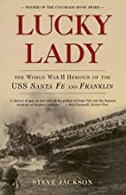 Lucky Lady: The World War II Heroics of the…