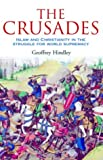 Hindley, Geoffrey: The Crusades: Islam and Christianity in the Struggle for World Supremacy