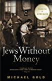 Gold, Michael: Jews Without Money
